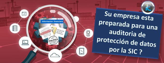 ¿SU EMPRESA ESTÁ PREPARADA PARA UNA AUDITORIA DE PROTECCIÓN DE DATOS POR LA SIC?